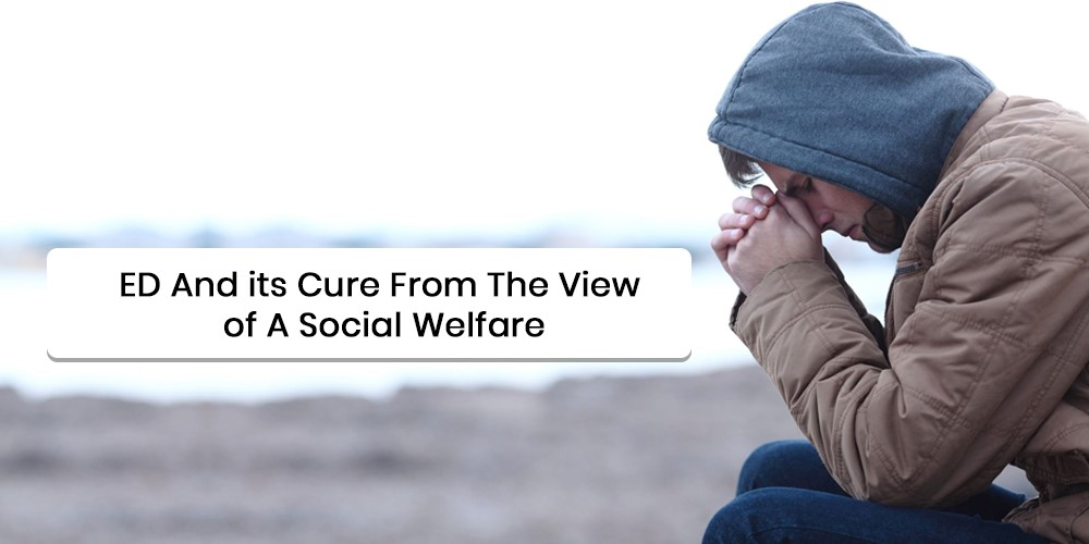 ED and its Cure From The View Of A Social Welfare